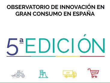 5a edición del Observatorio de Innovación en Gran Consumo. Presenta tu proyecto.